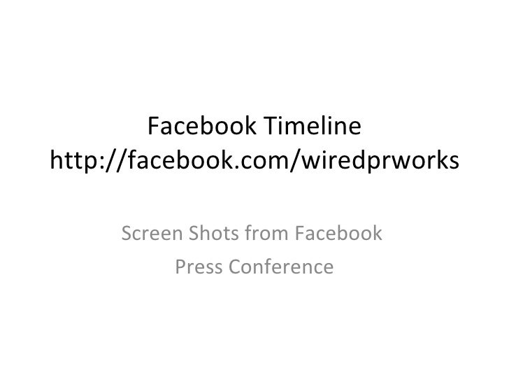 Facebook Timeline http://facebook.com/wiredprworks Screen Shots from Facebook  Press Conference