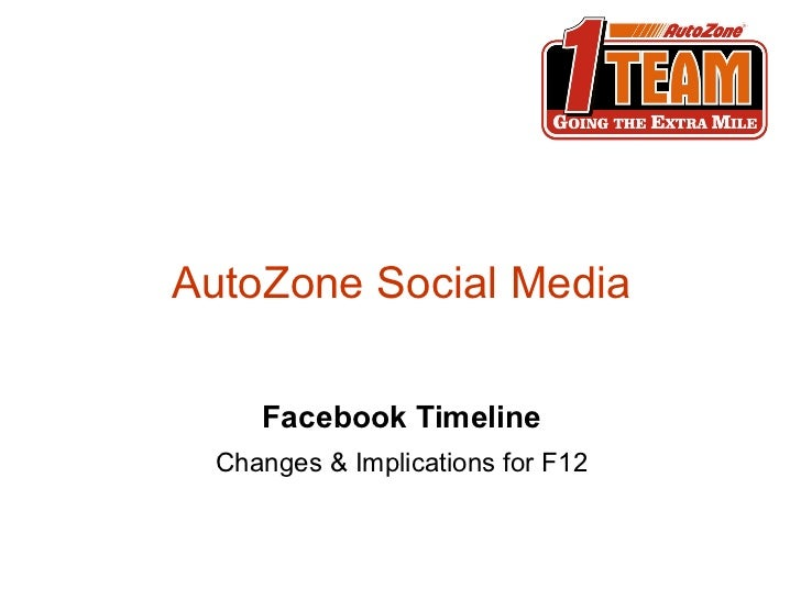 AutoZone Social Media     Facebook Timeline  Changes & Implications for F12