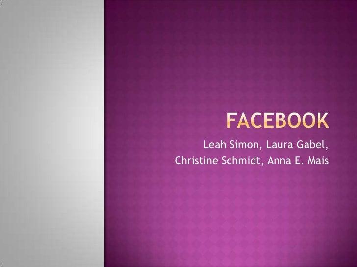 Leah Simon, Laura Gabel,Christine Schmidt, Anna E. Mais