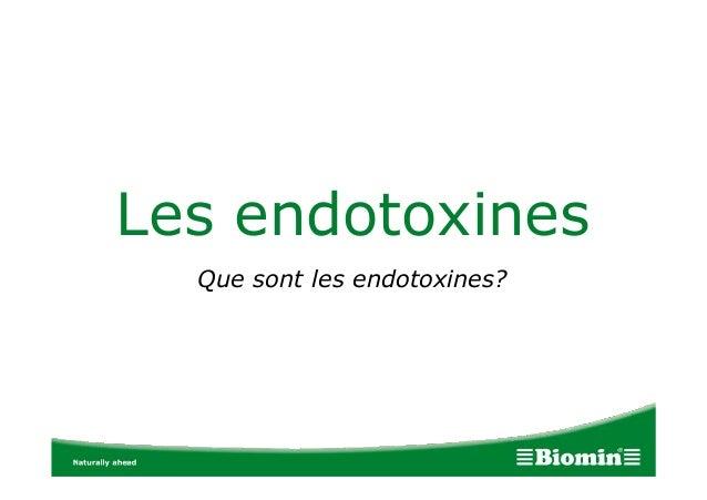 Les endotoxines Que sont les endotoxines?