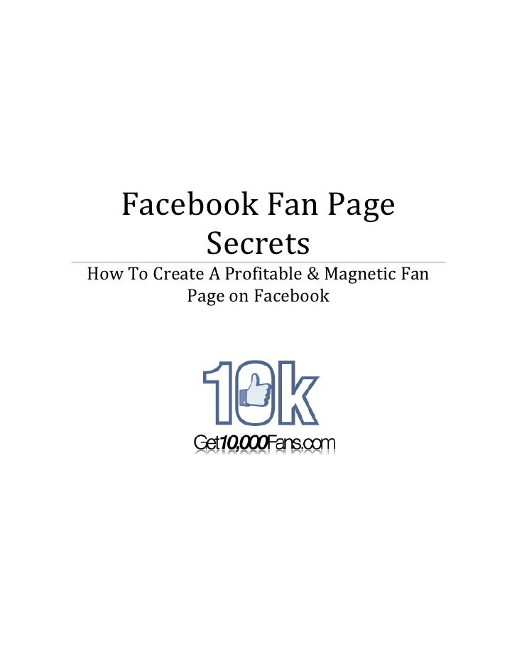 Facebook Fan Page          Secrets How To Create A Profitable & Magnetic Fan            Page on Facebook