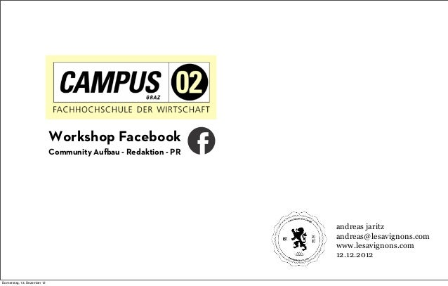Workshop Facebook                              Community Aufbau - Redaktion - PR                                          ...