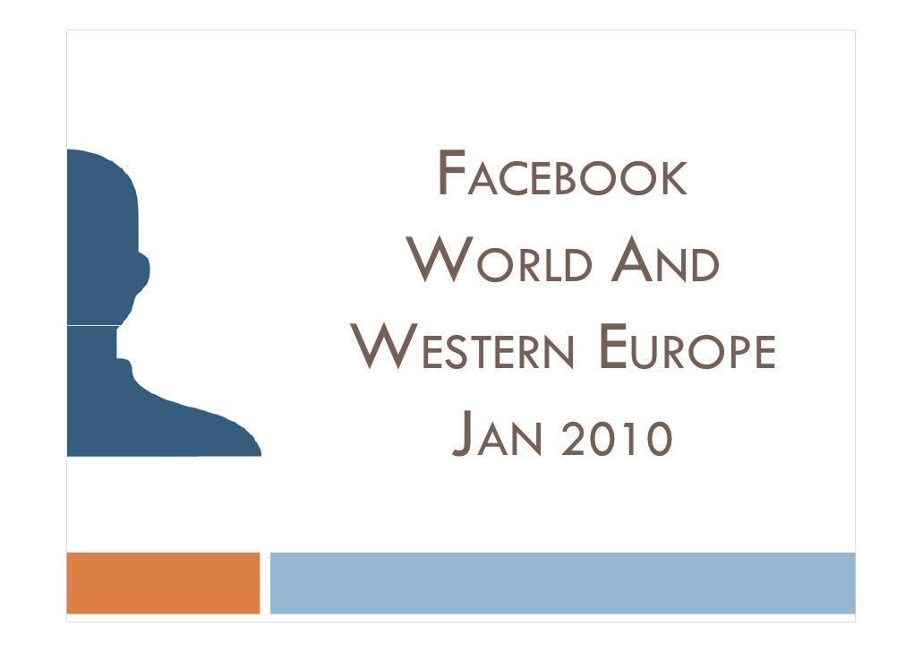 FACEBOOK  WORLD AND WESTERN EUROPE   JAN 2010
