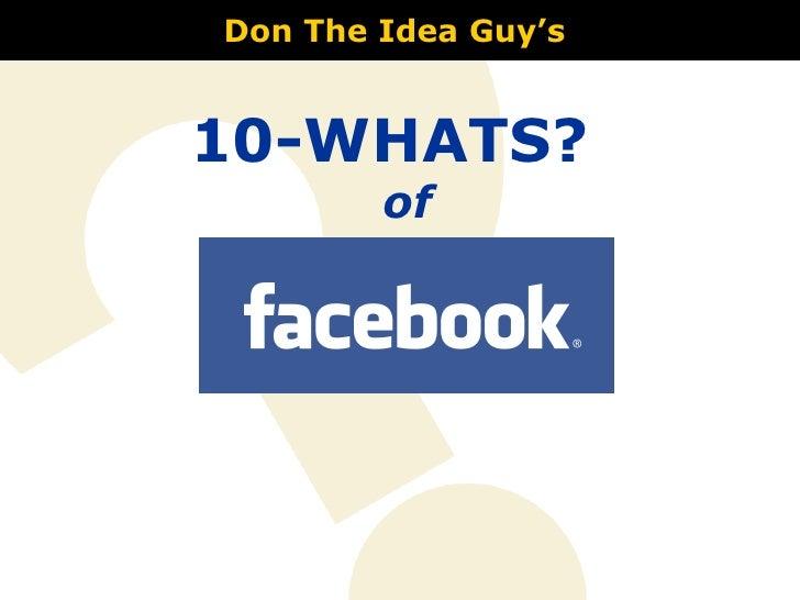 <ul><li>10-WHATS?  of   </li></ul>Don The Idea Guy's