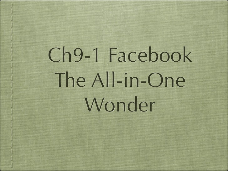 Ch9-1 FacebookThe All-in-One   Wonder