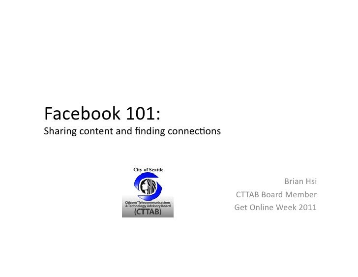Facebook	  101:	  	  Sharing	  content	  and	  finding	  connec5ons	                                                       ...