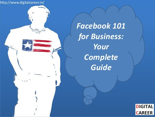http://www.digitalcareer.in/ Facebook 101 for Business: Your Complete Guide