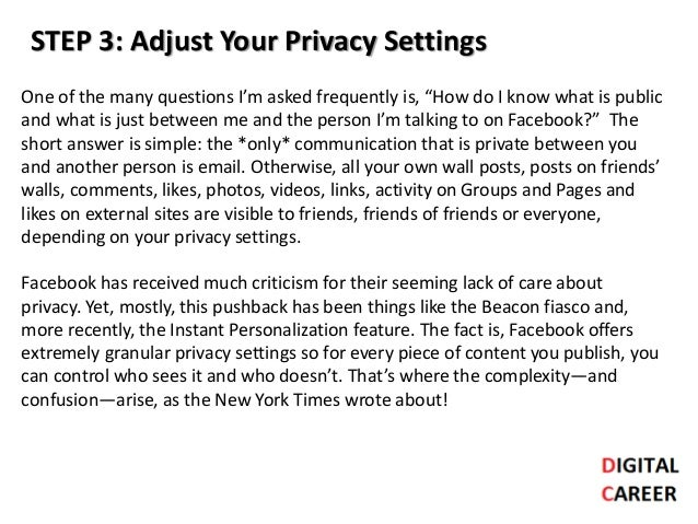 """STEP 3: Adjust Your Privacy Settings One of the many questions I'm asked frequently is, """"How do I know what is public and ..."""