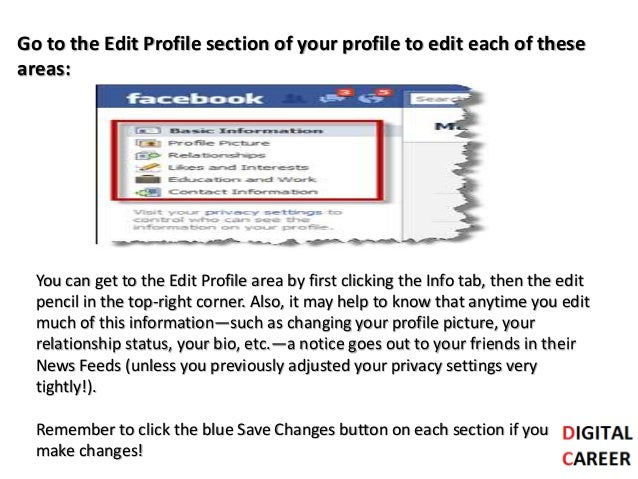 Go to the Edit Profile section of your profile to edit each of these areas: You can get to the Edit Profile area by first ...