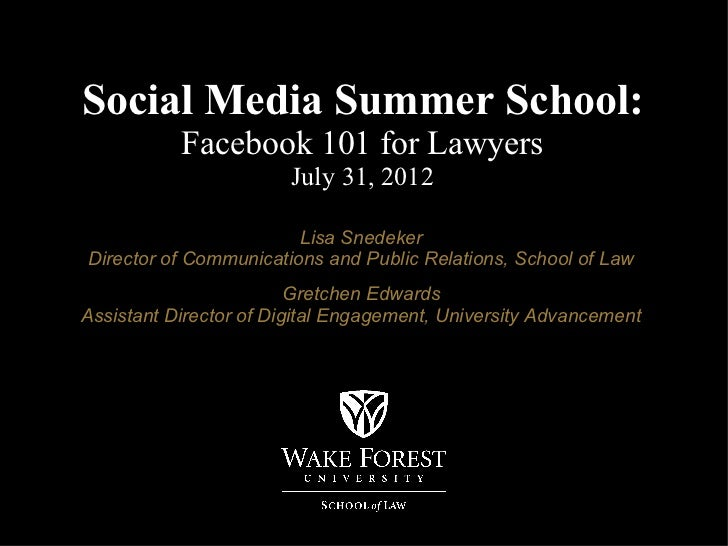 Social Media Summer School:           Facebook 101 for Lawyers                       July 31, 2012                        ...