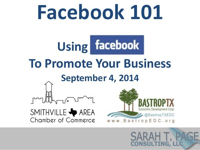 Facebook 101  Using  To Promote Your Business  September 4, 2014