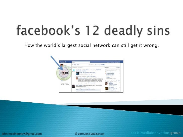 facebook's 12 deadly sins<br />How the world's largest social network can still get it wrong.<br />socialmediainnovationg...