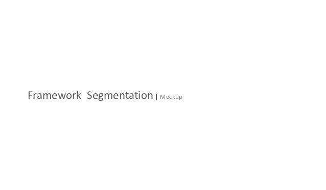 Framework Segmentation | Mockup
