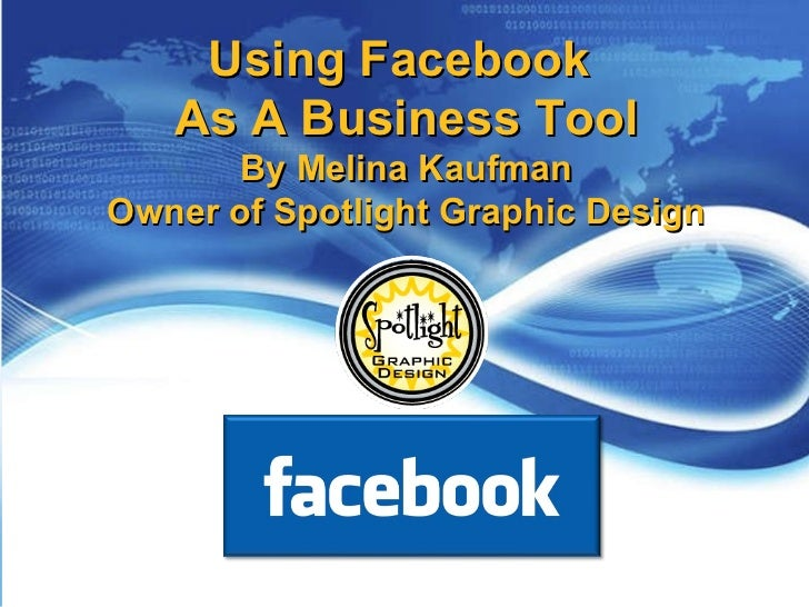 Using Facebook  As A Business Tool By Melina Kaufman Owner of Spotlight Graphic Design