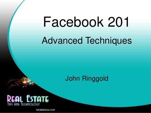 Facebook 201 Advanced Techniques John Ringgold