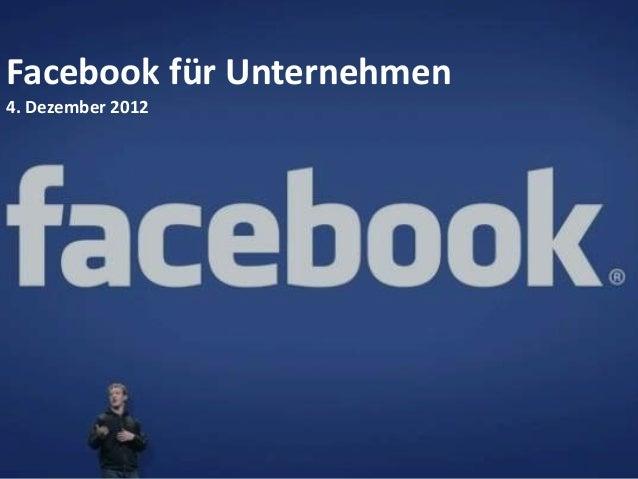 Facebook für Unternehmen4. Dezember 2012