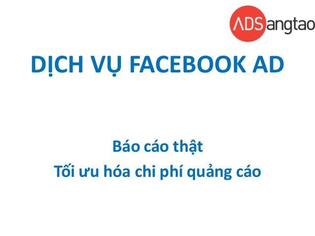 DỊCH VỤ FACEBOOK AD Báo cáo thật Tối ưu hóa chi phí quảng cáo