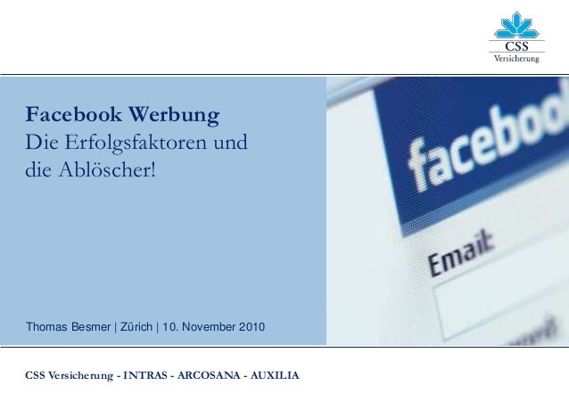Facebook Werbung: Erfolgsfaktoren und Ablöscher Seite 0Thomas Besmer Thomas Besmer | Zürich | 10. November 2010 CSS Versic...