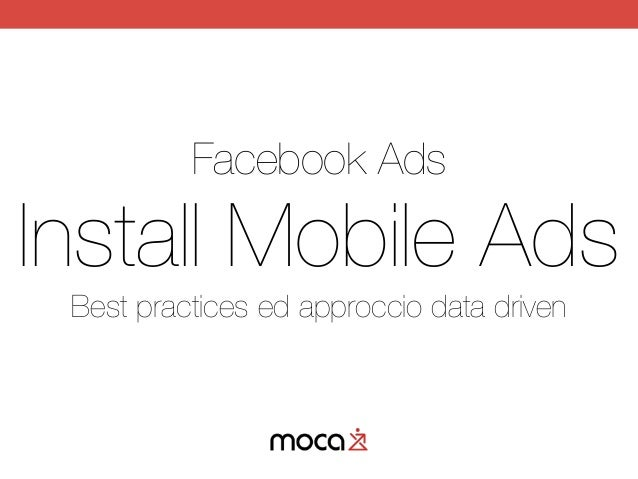 Facebook Ads Install Mobile Ads Best practices ed approccio data driven