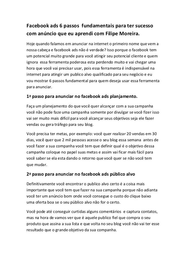 Facebook ads 6 passos fundamentais para ter sucesso com anúncio que eu aprendi com Filipe Moreira.  Hoje quando falamos em...