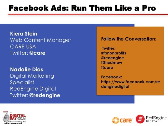 Facebook Ads: Run Them Like a Pro Kiera Stein Web Content Manager CARE USA Twitter: @care Nadalie Dias Digital Marketing S...