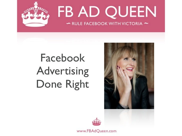 FacebookAdvertisingDone Right        www.FBAdQueen.com