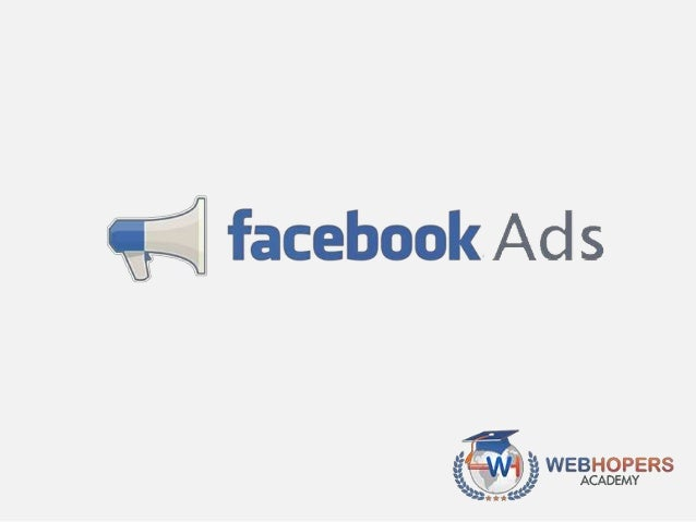 Things to be Covered • Introduction • Basic Requirements for Facebook Campaign • Available Options (Campaign Objectives) •...