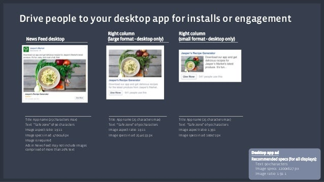 Drive people to your desktop app for installs or engagement  Desktop app ad  Recommended specs (for all displays):  • Text...