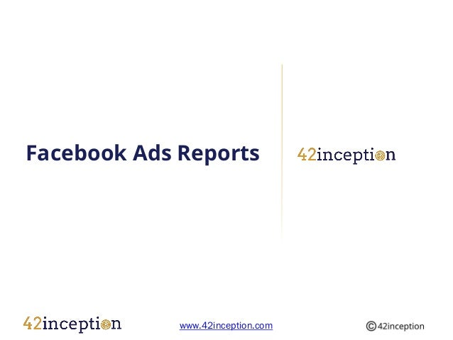 Facebook Ads Reports             www.42inception.com