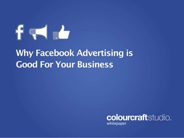 Why Facebook Advertising is Good for Your Business