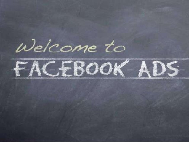 Facebook Advertising Introduction Types of Advertising on Facebook • • • • • • • •  Page Post Engagement Page Likes Clicks...