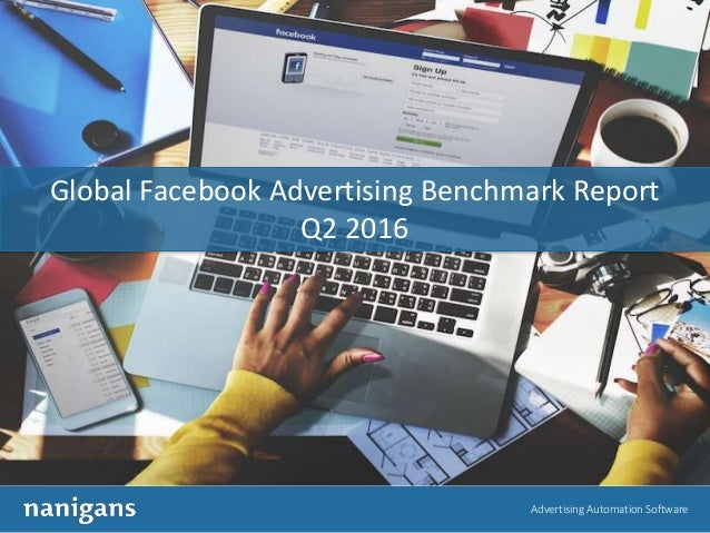 Advertising Automation Software Global Facebook Advertising Benchmark Report Q2 2016