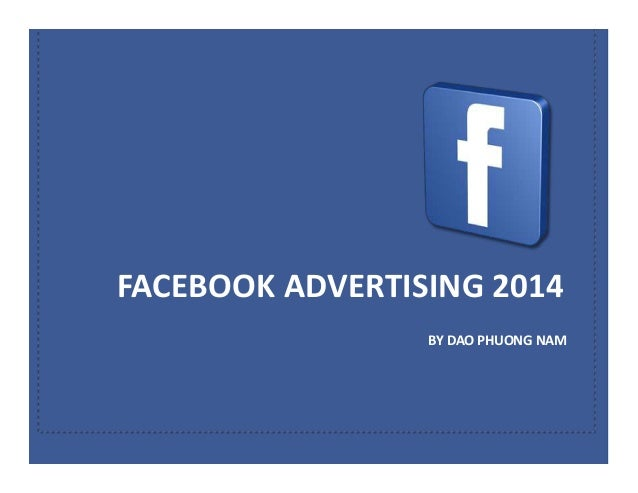 FACEBOOK ADVERTISING 2014 BY DAO PHUONG NAM
