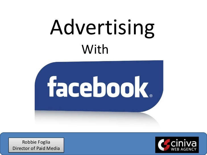 Advertising<br />With<br />Robbie Foglia<br />Director of Paid Media<br />