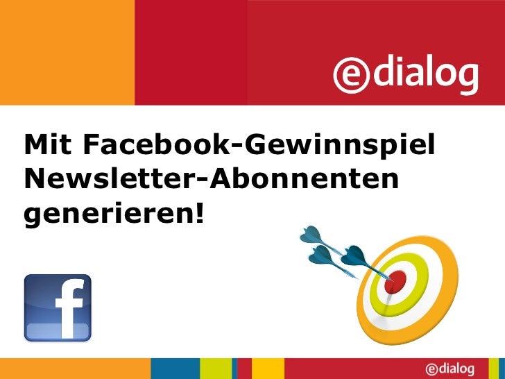 Mit Facebook-Gewinnspiel Newsletter-Abonnenten generieren!
