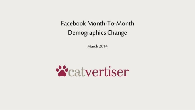 Facebook Month-To-Month Demographics Change March2014