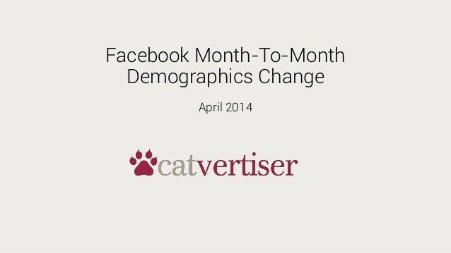 Facebook Month-To-Month Demographics Change April 2014