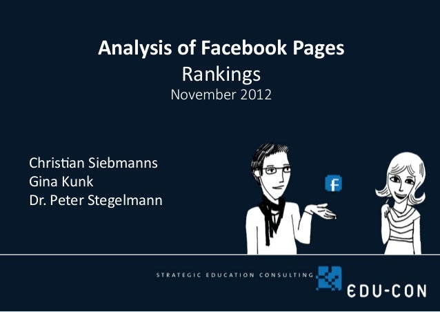 Analysis of Facebook Pages                   Rankings                       November 2012Christian SiebmannsGina KunkDr. P...