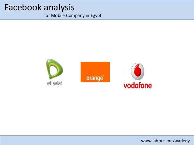 www. about.me/wadedy for Mobile Company in Egypt Facebook analysis