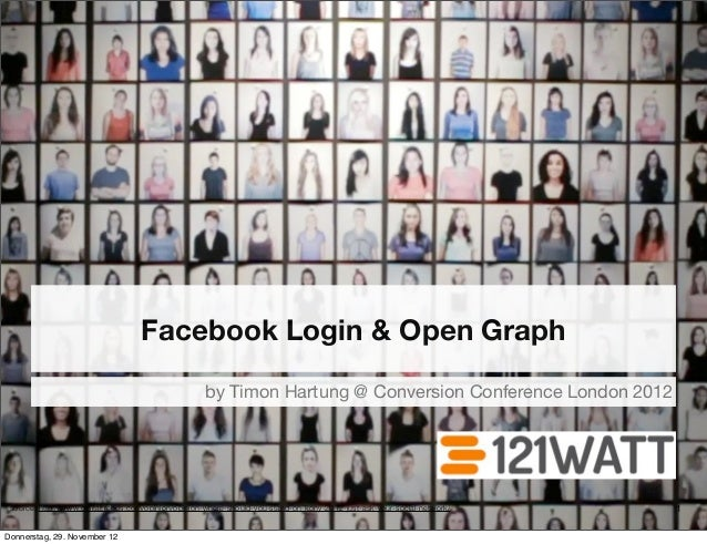 Facebook Login & Open Graph                                                     by Timon Hartung @ Conversion Conference L...