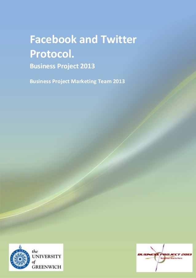 Facebook and TwitterProtocol.Business Project 2013Business Project Marketing Team 2013