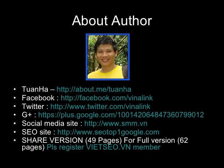About Author <ul><li>TuanHa –  http://about.me/tuanha </li></ul><ul><li>Facebook :  http://facebook.com/vinalink </li></ul...