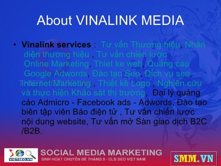 About VINALINK MEDIA <ul><li>Vinalink services  :  Tư   vấn   Thương   hiệu ,  Nhận   diện   thương   hiệu  ,  Tư   vấn  ...