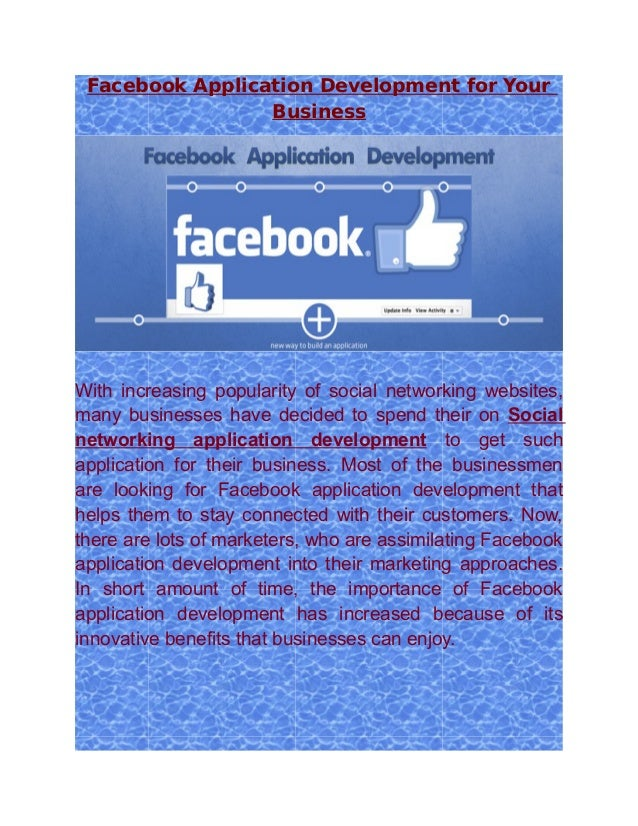 Facebook Application Development for Your                 BusinessWith increasing popularity of social networking websites...