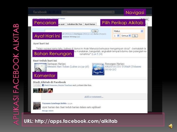 AplikasiFacebook ALKITAB<br />URL: http://apps.facebook.com/alkitab<br />Navigasi<br />Pencarian<br />PilihPerikopAlkitab<...