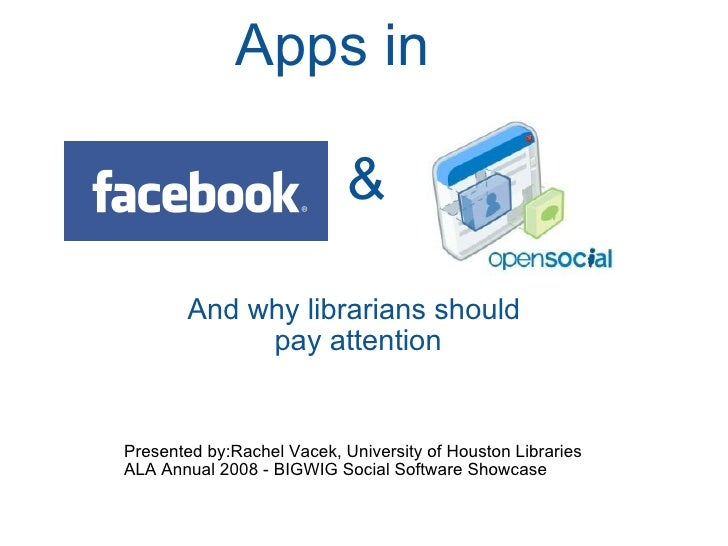 & And why librarians should  pay attention Apps in Presented by:Rachel Vacek, University of Houston Libraries ALA Annual 2...
