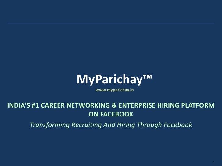 MyParichay™                        www.myparichay.inINDIA'S #1 CAREER NETWORKING & ENTERPRISE HIRING PLATFORM             ...