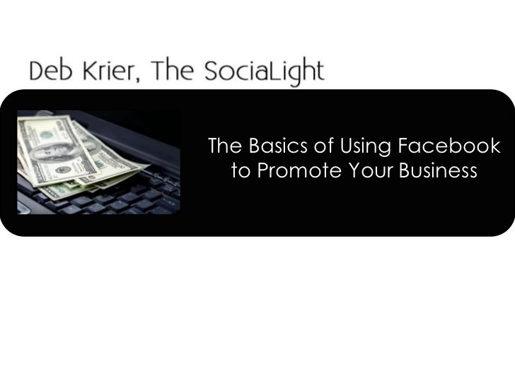 The Basics of Using Facebook to Promote Your Business<br />