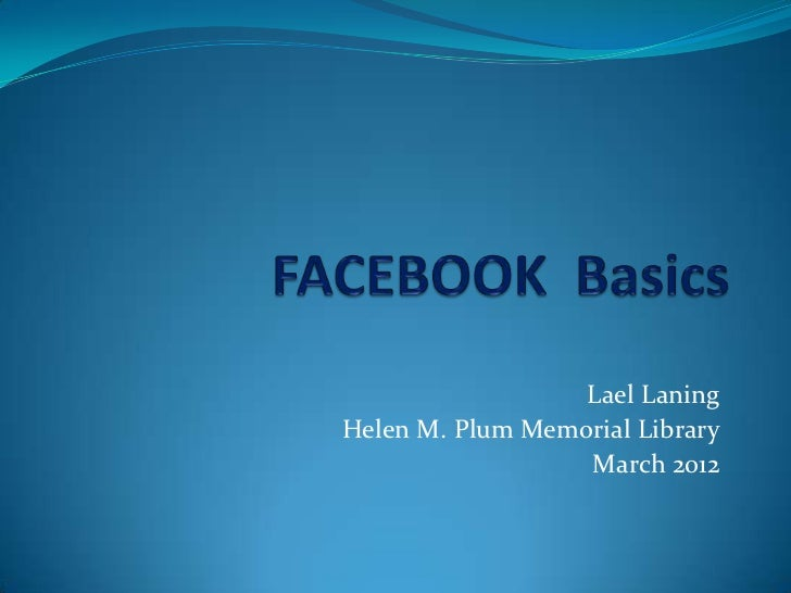 Lael LaningHelen M. Plum Memorial Library                  March 2012