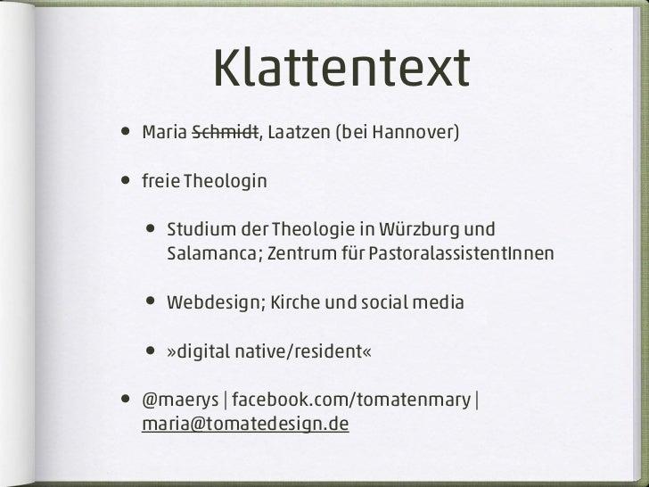 Klattentext• Maria Schmidt, Laatzen (bei Hannover)• freie Theologin  • Studium der Theologie in Würzburg und     Salamanca...